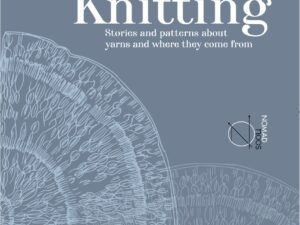Treasure Knitting is a storytelling and knitting pattern book for responsible knitters with beautiful photos